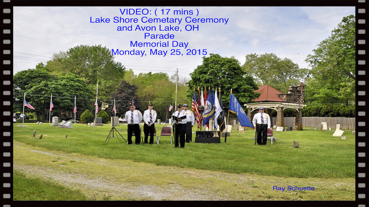 VIDEO: ( 17 mins )  Lake Shore Cemetary & Avon Lake Memorial Parade
