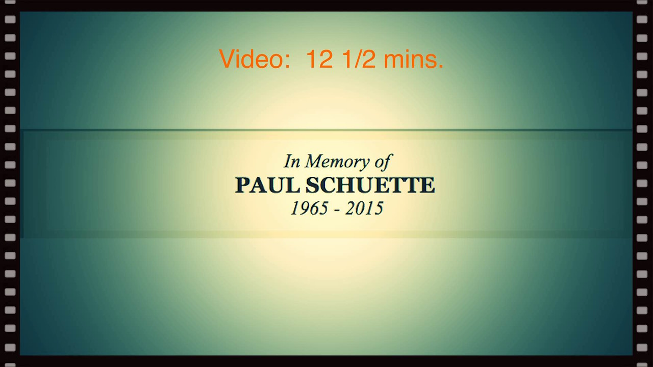 Video:  12 1/2 mins.  Paul Schuette