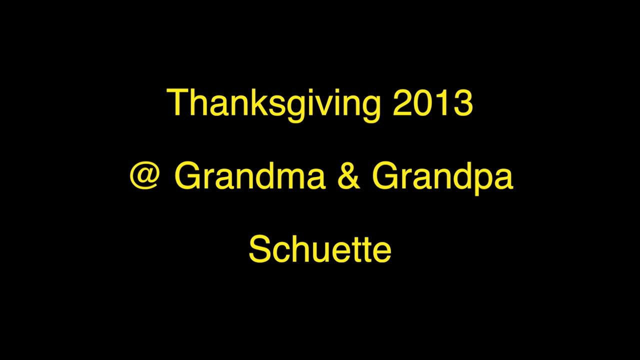 Thanksgiving 2013 @ Grandma & Grandpa Schuette